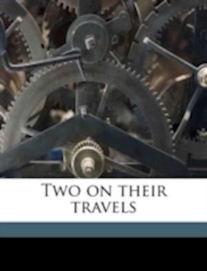 Two on Their Travels af Ethel Tawse Jollie
