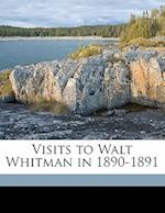 Visits to Walt Whitman in 1890-1891 af John Johnston, J. W. Wallace