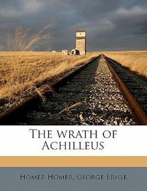 The Wrath of Achilleus af George Ernle, Homer