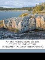 An Introduction to the Study of Hypnotism Experimental and Therapeutic; af Hugh Edward Wingfield