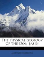 The Physical Geology of the Don Basin af Alexander Bremner