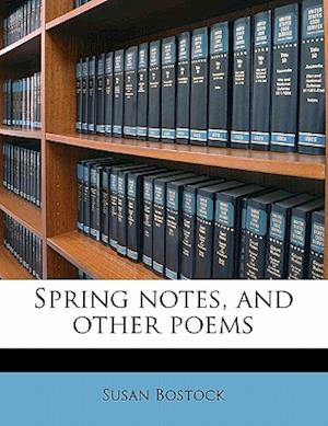 Spring Notes, and Other Poems af Susan Bostock
