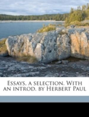 Essays, a Selection. with an Introd. by Herbert Paul af Paul Herbert, William Hazlitt
