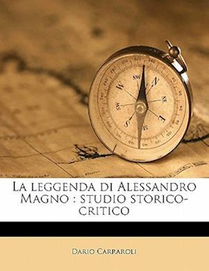 La Leggenda Di Alessandro Magno af Dario Carraroli