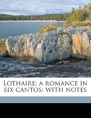 Lothaire; A Romance in Six Cantos af Robert Gilmour
