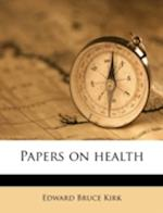 Papers on Health af Edward Bruce Kirk