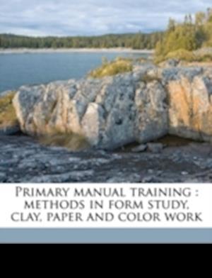 Primary Manual Training af Caroline F. Cutler