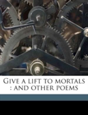 Give a Lift to Mortals af Patterson Leonard McKinnie