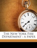 The New York Fire Department af Hugh Bonner
