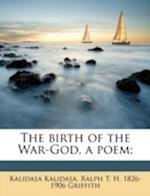 The Birth of the War-God, a Poem; af Ralph T. H. 1826 Griffith, Kalidasa Kalidasa, K. Lid Sa K. Lid Sa