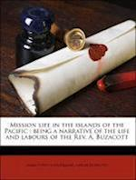 Mission Life in the Islands of the Pacific af James Povey Sunderland, Aaron Buzacott