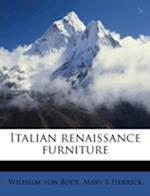 Italian Renaissance Furniture af Wilhelm Von Bode, Mary E. Herrick