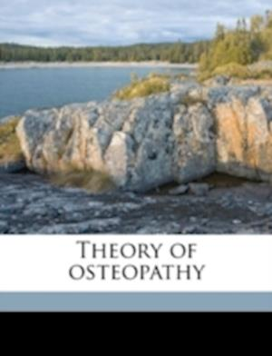 Theory of Osteopathy af Wilfred L. Riggs