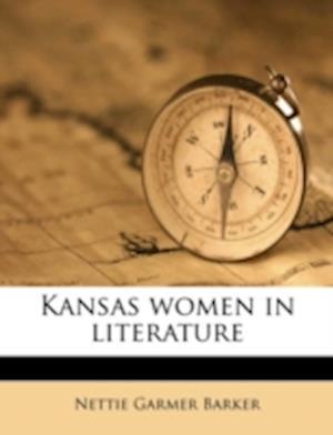 Kansas Women in Literature af Nettie Garmer Barker