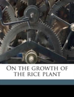 On the Growth of the Rice Plant af Shinkichi K. Suzuki