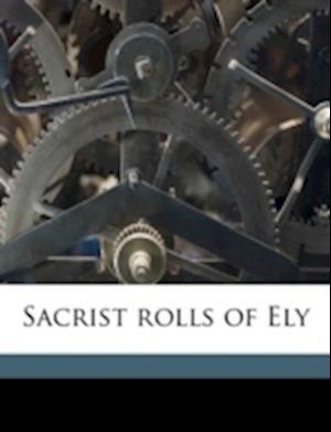 Sacrist Rolls of Ely Volume 2 af Frank Robert Chapman, Ely Cathedral
