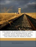 Specimens of Modern French Verse, Edited, with Biographical and Critical Notes, and an Introd. on the Structure of French Verse af Henry Edward Berthon