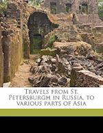 Travels from St. Petersburgh in Russia, to Various Parts of Asia Volume 2 af John Bell, Lorenz Lange