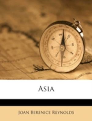 Asia af Joan Berenice Reynolds