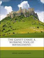 The Gantt Chart, a Working Tool of Management; af Wallace Clark, Henry Laurence Gantt