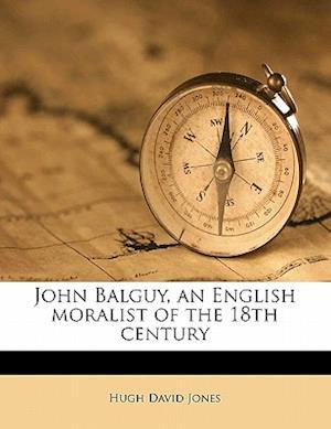 John Balguy, an English Moralist of the 18th Century af Hugh David Jones