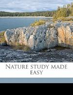 Nature Study Made Easy af Winifred T. Cullen, Edward Byrne Shallow