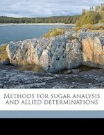 Methods for Sugar Analysis and Allied Determinations af Arthur Given