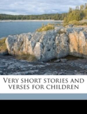 Very Short Stories and Verses for Children af Edith Campbell, W. K. Clifford