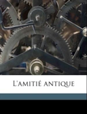 L'Amitie Antique af Ludovic Dugas