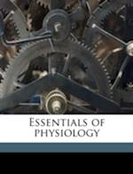 Essentials of Physiology af Francis Arthur Bainbridge, James Ackworth Menzies