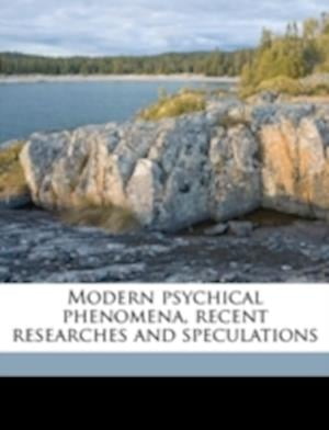 Modern Psychical Phenomena, Recent Researches and Speculations af Hereward Carrington, Eusapia Palladino, Lewis Carroll