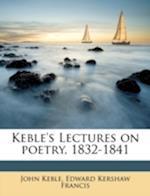 Keble's Lectures on Poetry, 1832-1841 Volume 1 af John Keble, Edward Kershaw Francis
