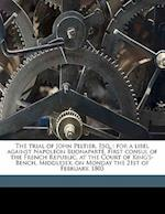 The Trial of John Peltier, Esq. af James Adams, Peltier, James MacKintosh