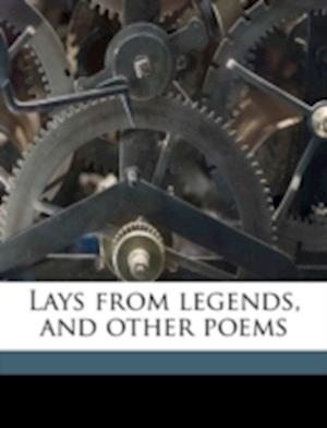 Lays from Legends, and Other Poems af Wilhemina Baines