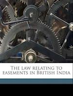 The Law Relating to Easements in British India af Frederick Peacock