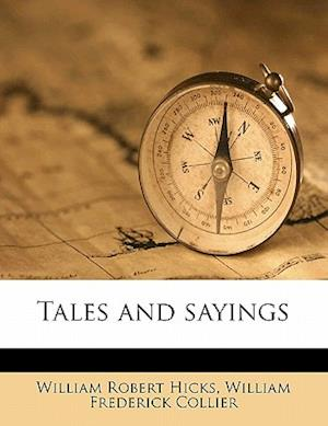 Tales and Sayings af William Robert Hicks, William Frederick Collier