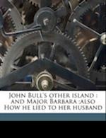 John Bull's Other Island af Lucile Heming Koshland, Bernard Shaw, Daniel Edward Koshland