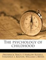 The Psychology of Childhood af Thaddeus L. Bolton, Frederick Tracy, E. Harlow Russell