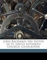 John Bachman, the Pastor of St. John's Lutheran Church, Charleston af John James Audubon, C. L. Bachman, John Bachman Haskell