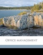 Office Management af Edwin J. 1881 Clapp, Geoffrey S. Childs