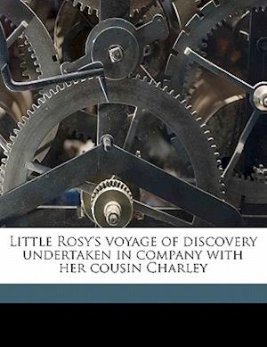 Little Rosy's Voyage of Discovery Undertaken in Company with Her Cousin Charley af Hetzel, Pierre Jules Hetzel