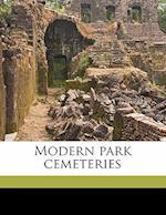 Modern Park Cemeteries af Howard Evarts Weed
