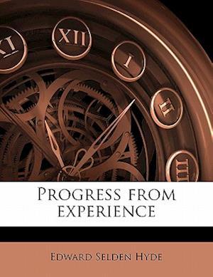 Progress from Experience af Edward Selden Hyde