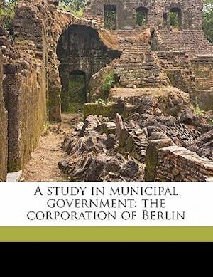 A Study in Municipal Government af James Pollard