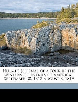 Hulme's Journal of a Tour in the Western Countries of America af Thomas Hulme