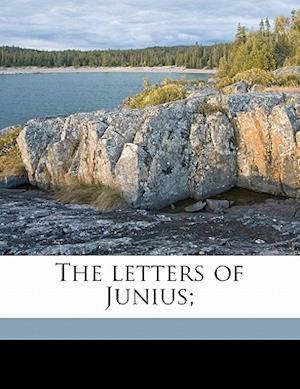 The Letters of Junius; Volume 2 af Pseud Junius, John Wade
