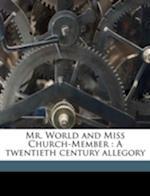 Mr. World and Miss Church-Member af Paul J. Krafft, W. S. B. 1865 Harris