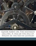 Quarr Abbey; Or, the Mistaken Calling. a Tale of the Isle of Wight in the XIIIth Century af Frances Anne Trevelyan