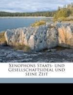 Xenophons Staats- Und Gesellschaftsideal Und Seine Zeit af Erwin Scharr
