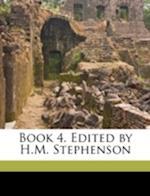 Book 4. Edited by H.M. Stephenson af Livy Livy, Henry Major Stephenson